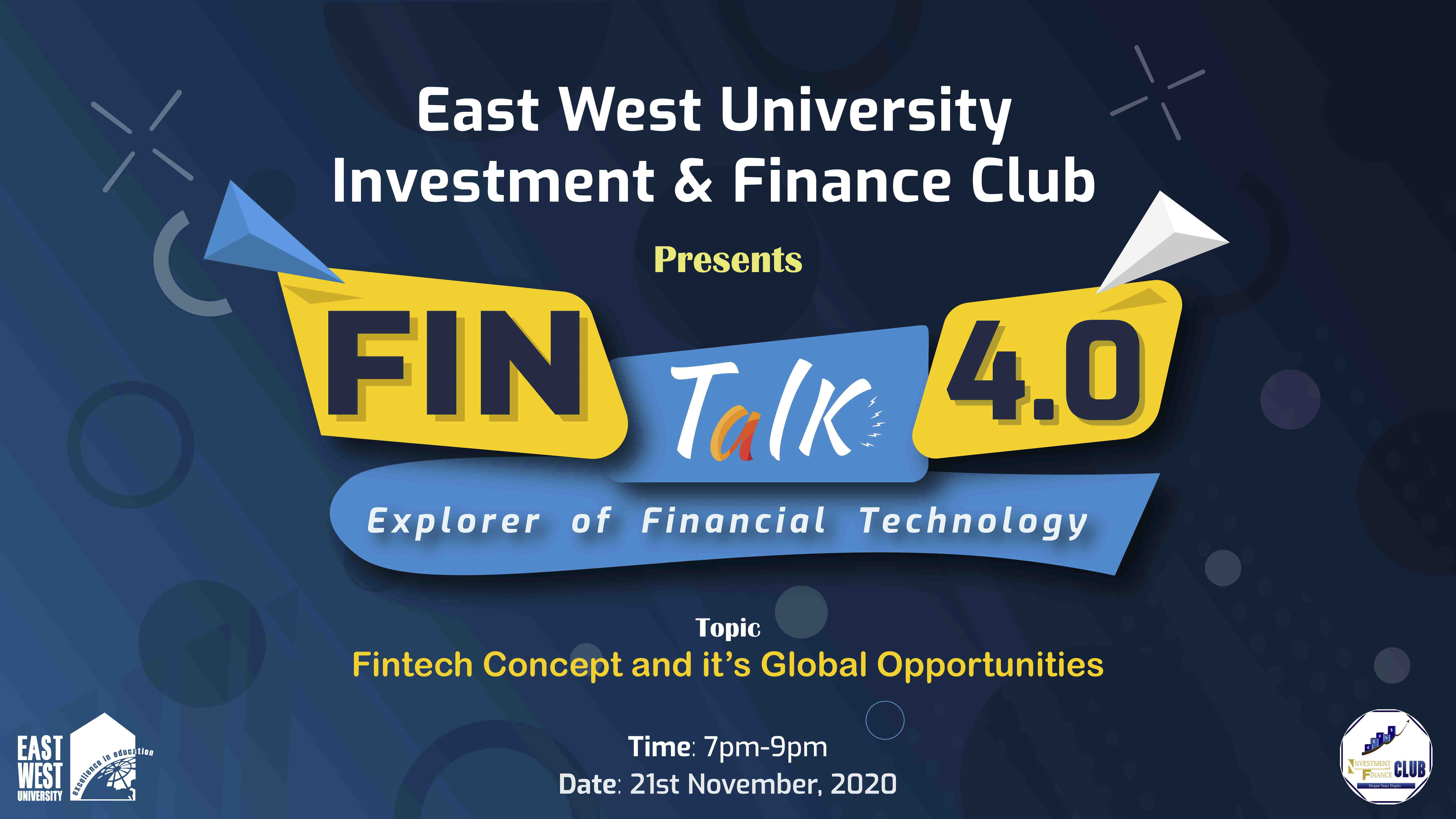 Fintalk 4.0: Explorer of Financial Technology (Fintech Concept and its Global Opportunities)